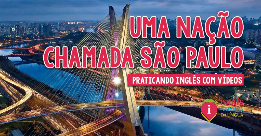 Uma Nação Chamada São Paulo