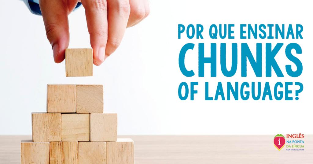 Ensinar Chunks of Language