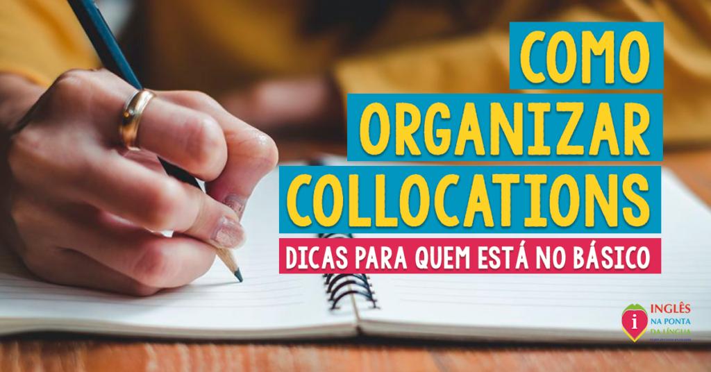 Como Organizar Collocations