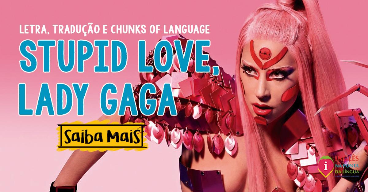 Stupid Love, Lady Gaga - Letra e Tradução