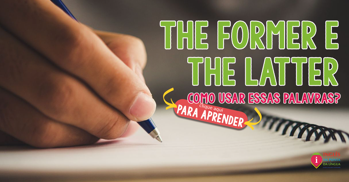 The Former e The Latter :: significado e uso