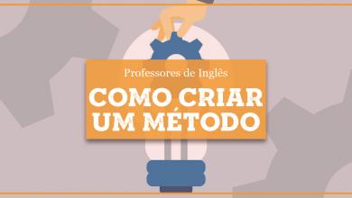 Como Criar um Método de Ensino de Inglês