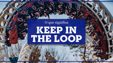 Keep In The Loop Significado