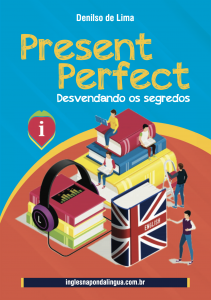 Present Perfect: Desvendando os Segredos