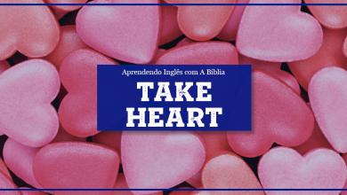 O Que Significa Take Heart