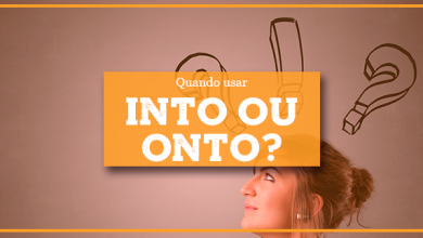 Quando Usar INTO ou ONTO?