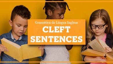 O que são CLEFT SENTENCES?