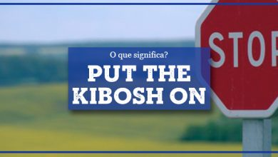 Put the Kibosh On Significado
