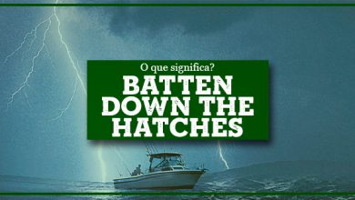 Batten Down the Hatches Significado