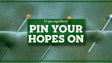 Pin Your Hopes On significado