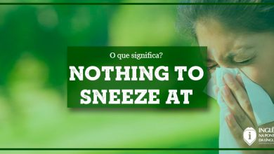 O que significa NOTHING TO SNEEZE AT