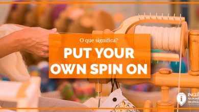 Put Your Own Spin On It | significado