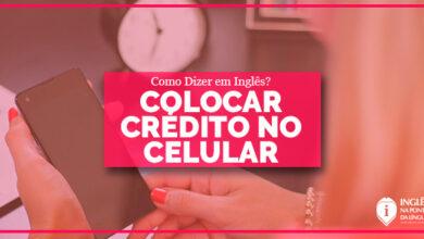 Colocar Crédito no Celular em Inglês